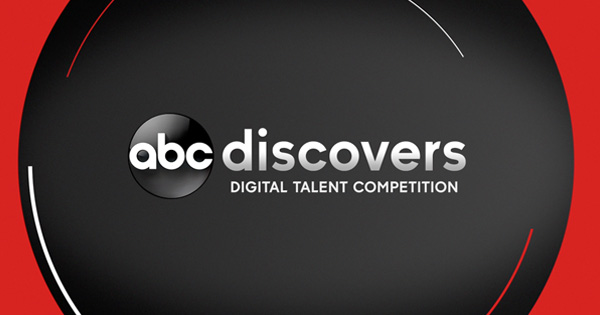 2018 ABC DISCOVERS DIGITAL TALENT COMPETITION MONDAY, SEPTEMBER 10 – MONDAY, SEPTEMBER 24